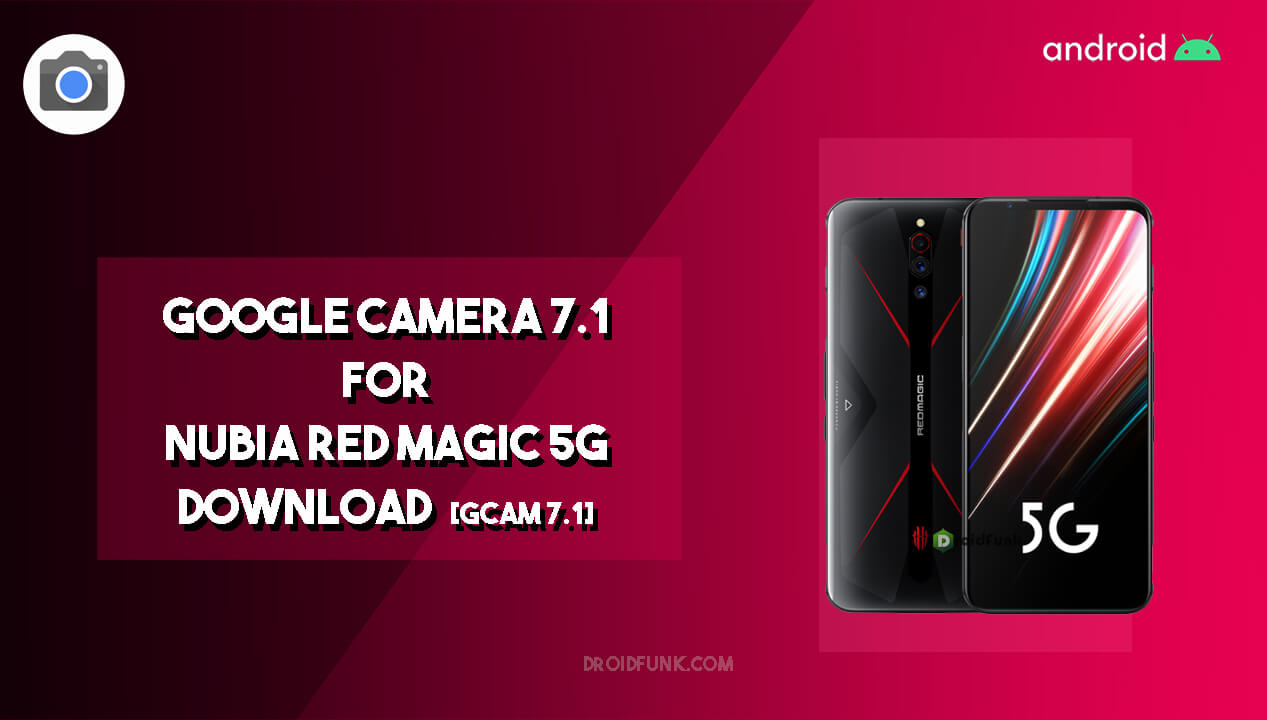 Google Camera 7.1 for Nubia Red Magic 5G