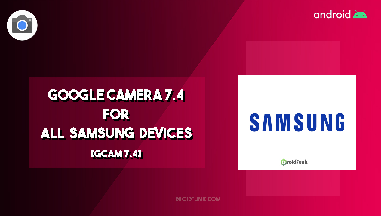 Google Camera 7.4 Apk For All Samsung Devices Download