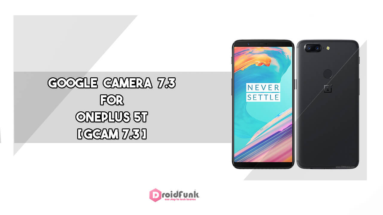 Google Camera 7.3for Oneplus 5T