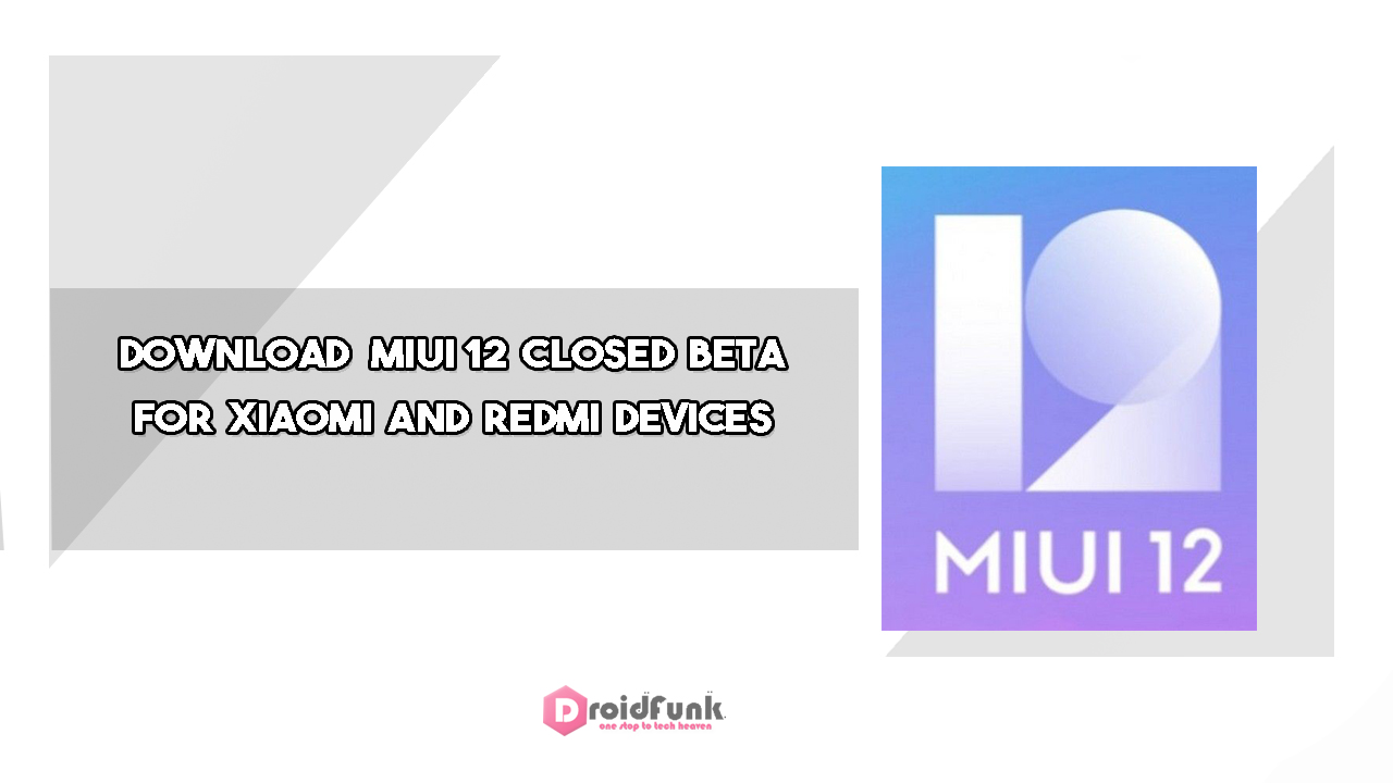 Download MIUI 12 Closed Beta for Xiaomi and Redmi devices